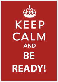 KEEP CALM AND BE READY!